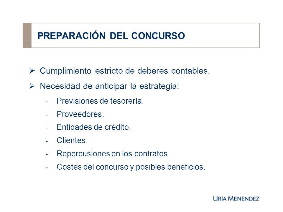 PREPARACIÓN DEL CONCURSO Cumplimiento estricto de deberes contables.