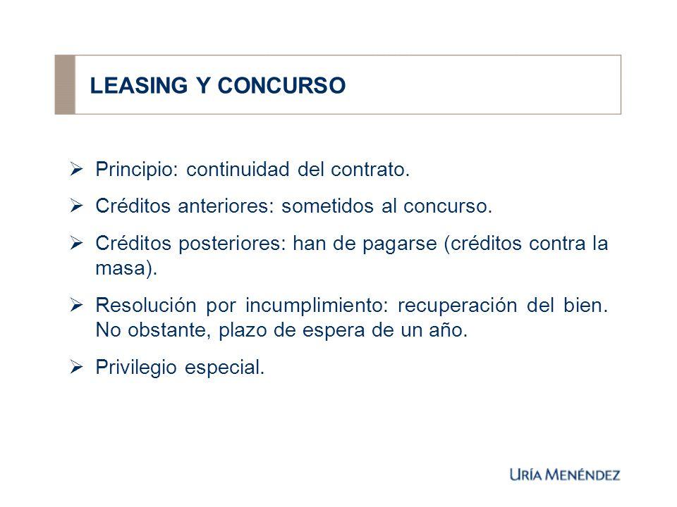 LEASING Y CONCURSO Principio: continuidad del contrato.