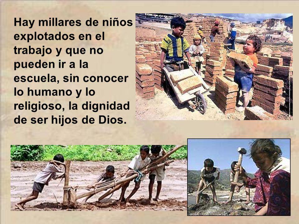 Muchos niños que van por la calle hambrientos y sin casa.