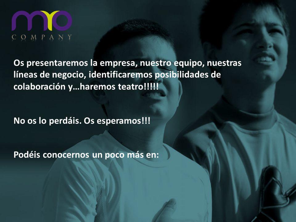 Os presentaremos la empresa, nuestro equipo, nuestras líneas de negocio, identificaremos posibilidades de colaboración y…haremos teatro!!!!! No os lo