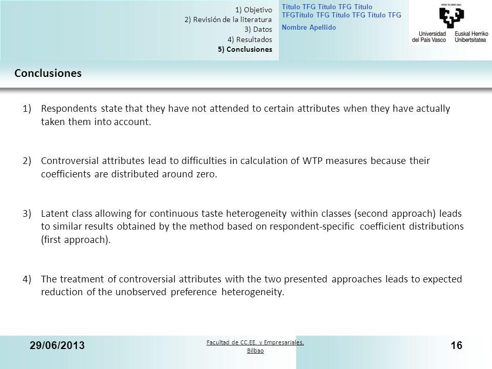 Facultad de CC.EE. y Empresariales, Bilbao Título TFG Título TFG Título TFGTítulo TFG Título TFG Título TFG Nombre Apellido 29/06/201316 Conclusiones