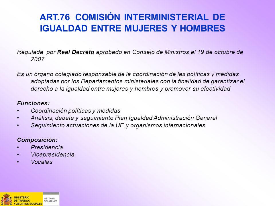 Regulada por Real Decreto aprobado en Consejo de Ministros el 19 de octubre de 2007 Es un órgano colegiado responsable de la coordinación de las polít