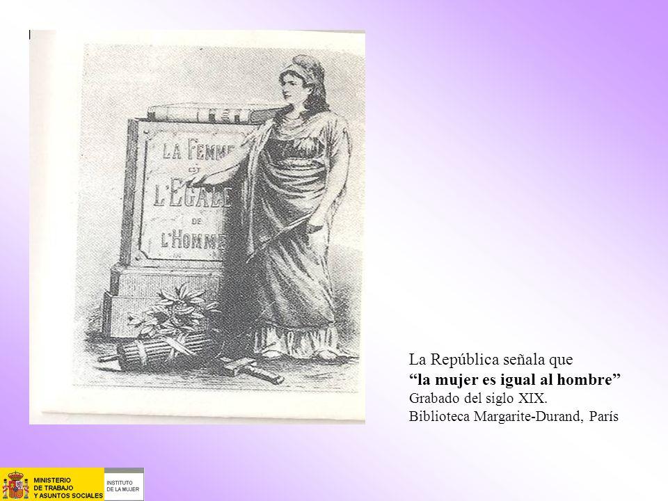 La República señala que la mujer es igual al hombre Grabado del siglo XIX. Biblioteca Margarite-Durand, París