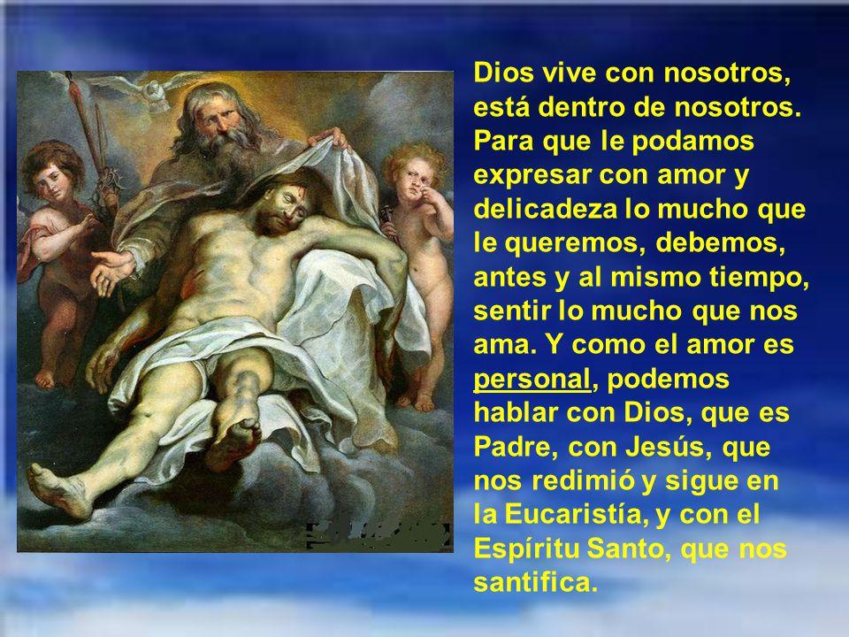 Y como nadie nos puede amar como Dios, Jesús nos señala, siguiendo el Ant.