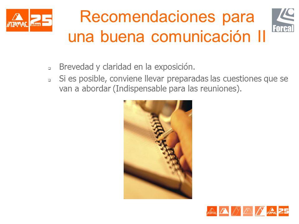 Recomendaciones para una buena comunicación I q Contacto visual frecuente, pero no constante. Cuando hay más de una persona hay que establecer contact