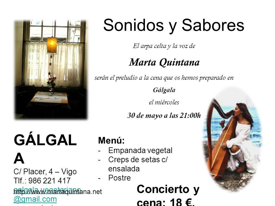 Sonidos y Sabores El arpa celta y la voz de Marta Quintana serán el preludio a la cena que os hemos preparado en Gálgala el miércoles 30 de mayo a las