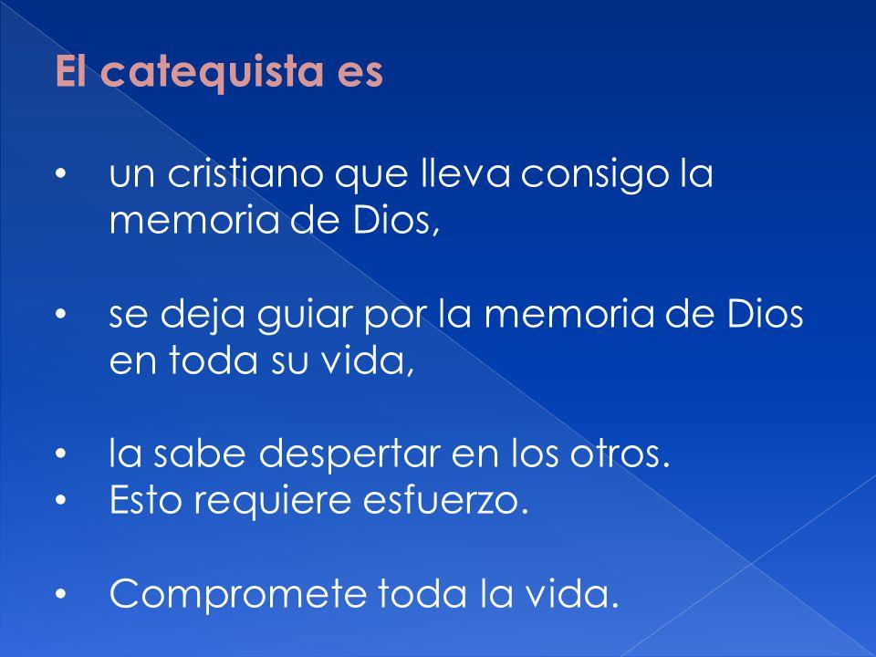 El catequista es un cristiano que lleva consigo la memoria de Dios, se deja guiar por la memoria de Dios en toda su vida, la sabe despertar en los otr