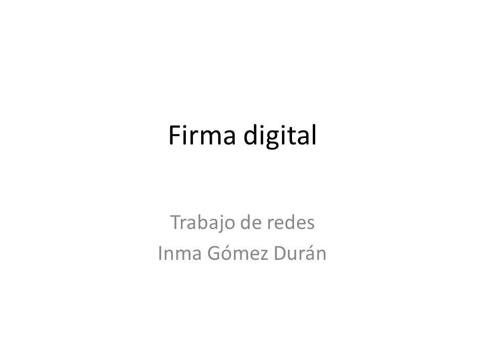 Firma digital Trabajo de redes Inma Gómez Durán
