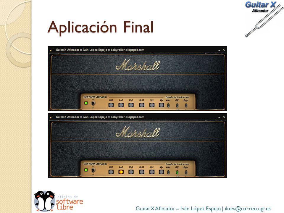 Aplicación Final GuitarX Afinador – Iván López Espejo | iloes@correo.ugr.es