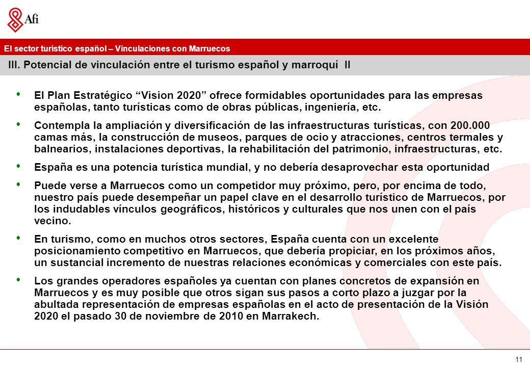 El sector turístico español – Vinculaciones con Marruecos 11 III. Potencial de vinculación entre el turismo español y marroquí II El Plan Estratégico