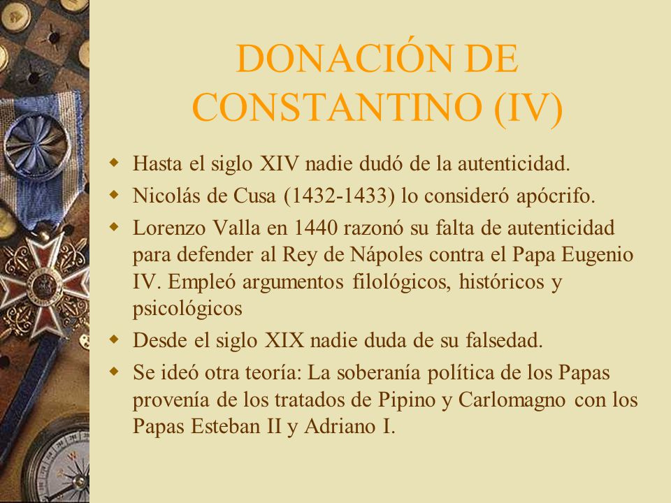 DONACIÓN DE CONSTANTINO (III) El testimonio más antiguo está en el Códice Latino 2777, de la Biblioteca Nacional de París, fechado en el siglo IX. Nad