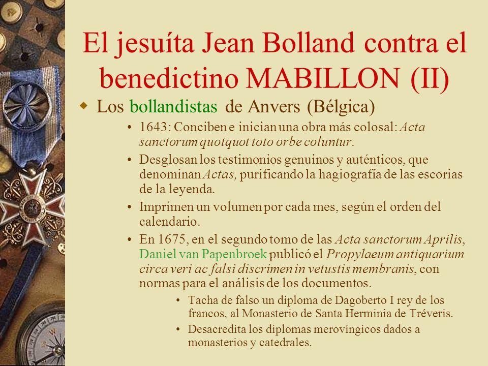 El jesuíta Jean Bolland contra el benedictino MABILLON (I) La congregación de los Benedictinos reformados de San Mauro contra la sociedad científica d