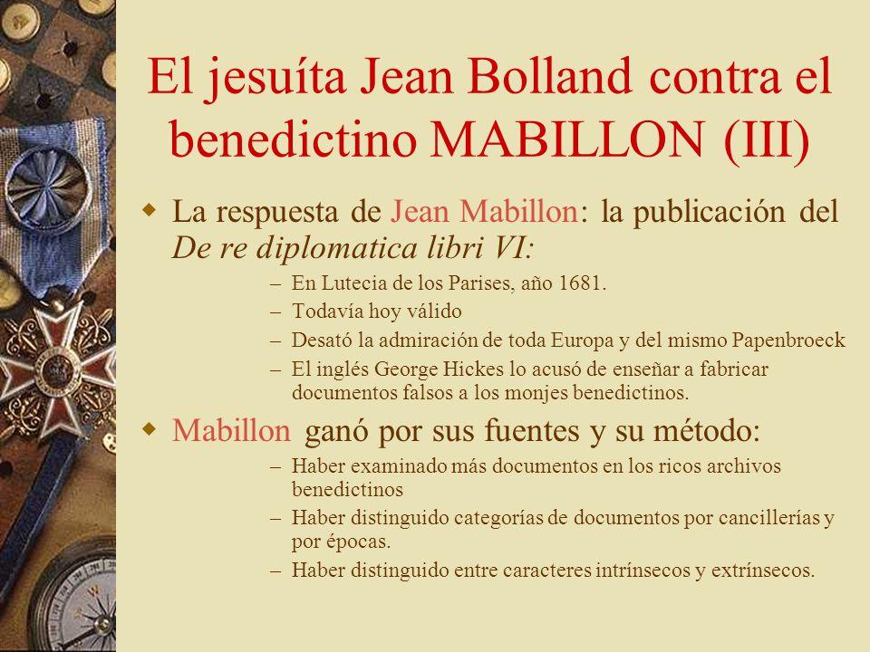 El jesuíta Jean Bolland contra el benedictino MABILLON (II) Los bollandistas de Anvers (Bélgica) 1643: Conciben e inician una obra más colosal: Acta s