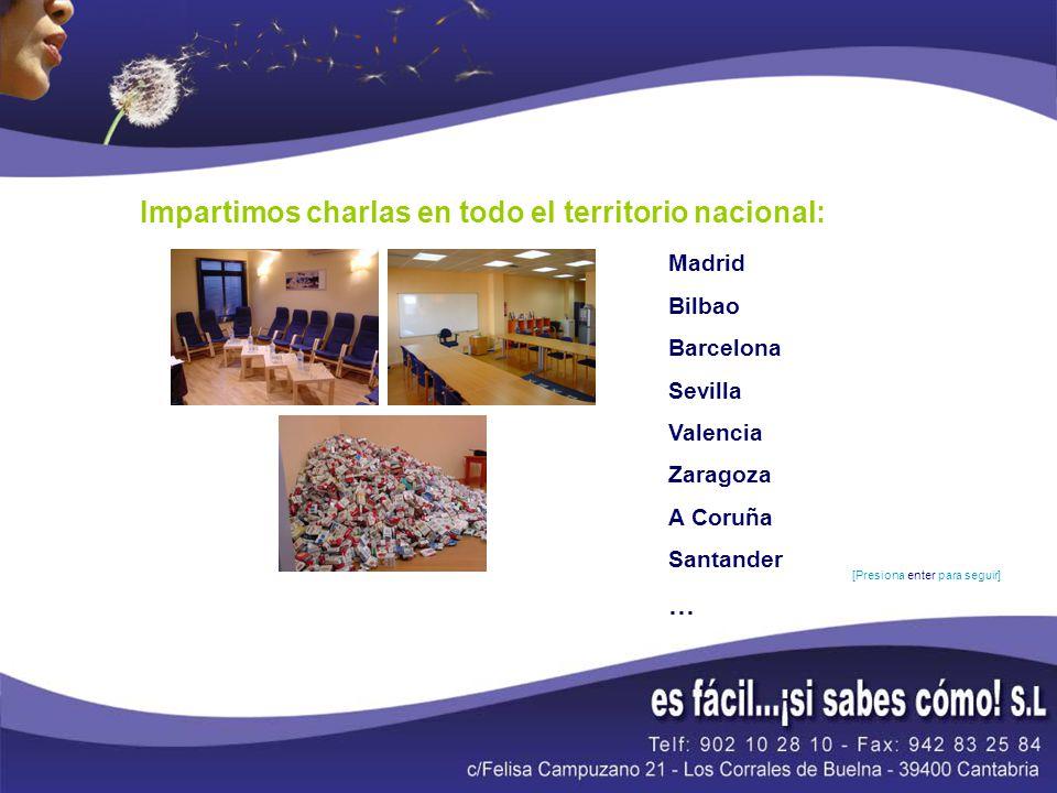 Impartimos charlas en todo el territorio nacional: Madrid Bilbao Barcelona Sevilla Valencia Zaragoza A Coruña Santander … [Presiona enter para seguir]