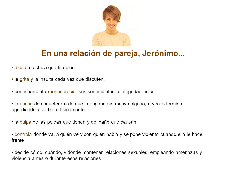 En una relación de pareja, Jerónimo... dice a su chica que la quiere.