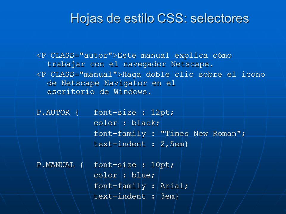 Hojas de estilo CSS: selectores Este manual explica cómo trabajar con el navegador Netscape.
