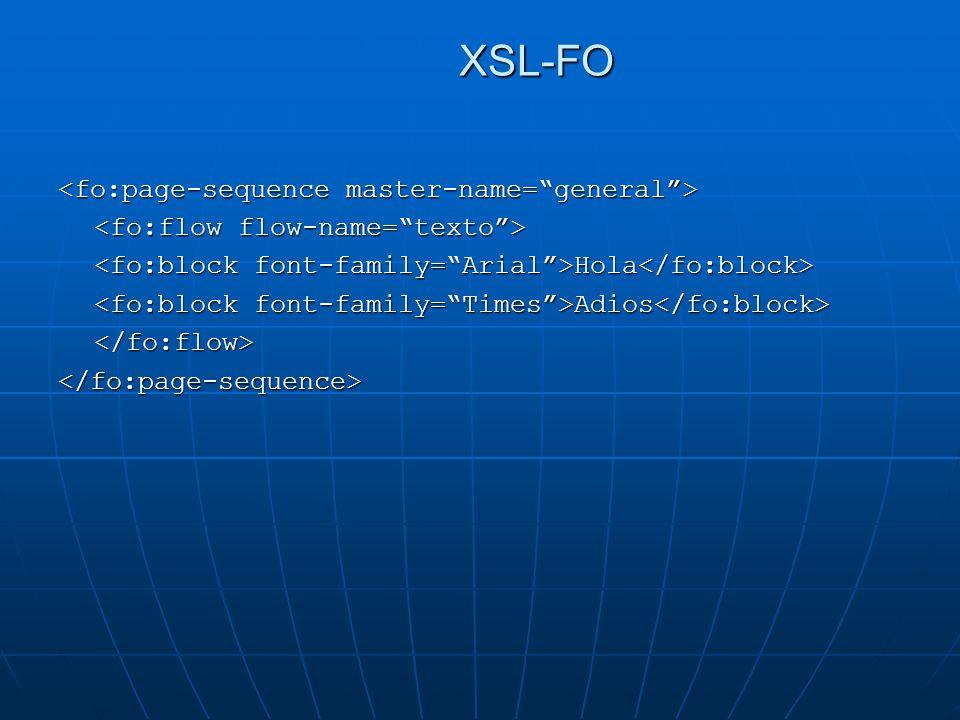 XSL-FO Hola Hola Adios Adios </fo:flow></fo:page-sequence>