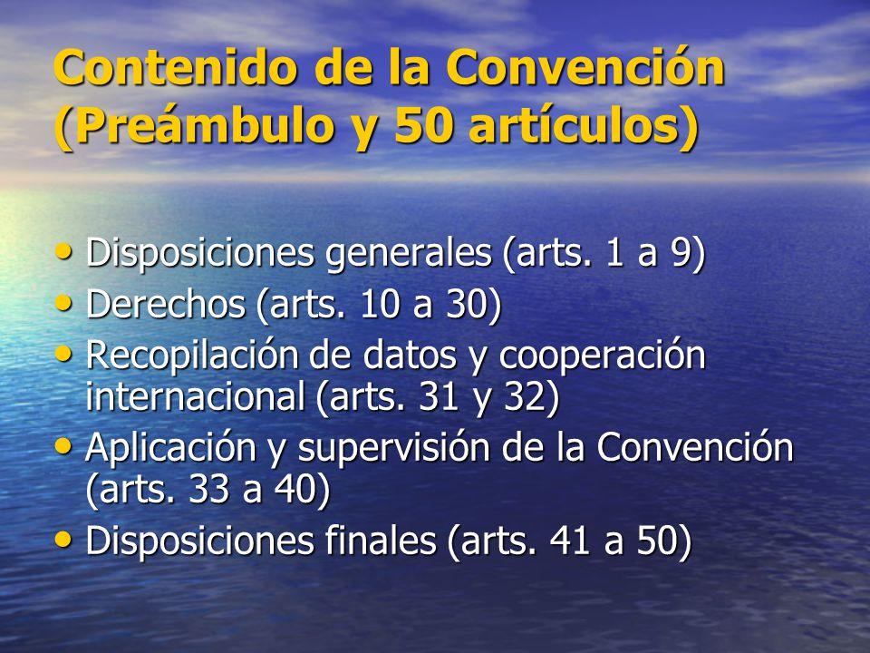 Contenido de la Convención (Preámbulo y 50 artículos) Disposiciones generales (arts. 1 a 9) Disposiciones generales (arts. 1 a 9) Derechos (arts. 10 a