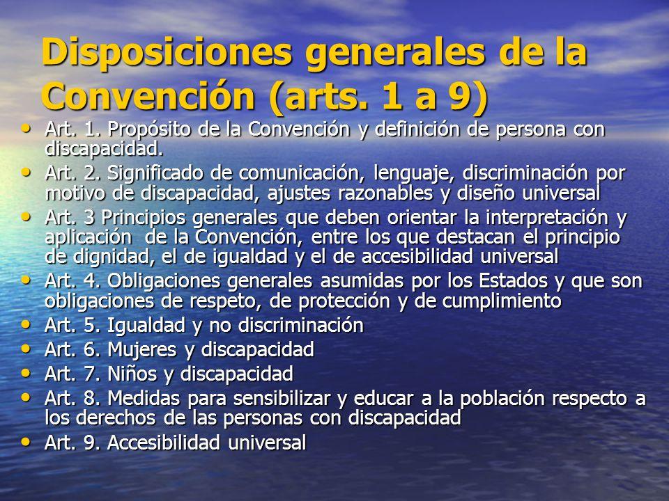 Disposiciones generales de la Convención (arts. 1 a 9) Art. 1. Propósito de la Convención y definición de persona con discapacidad. Art. 1. Propósito