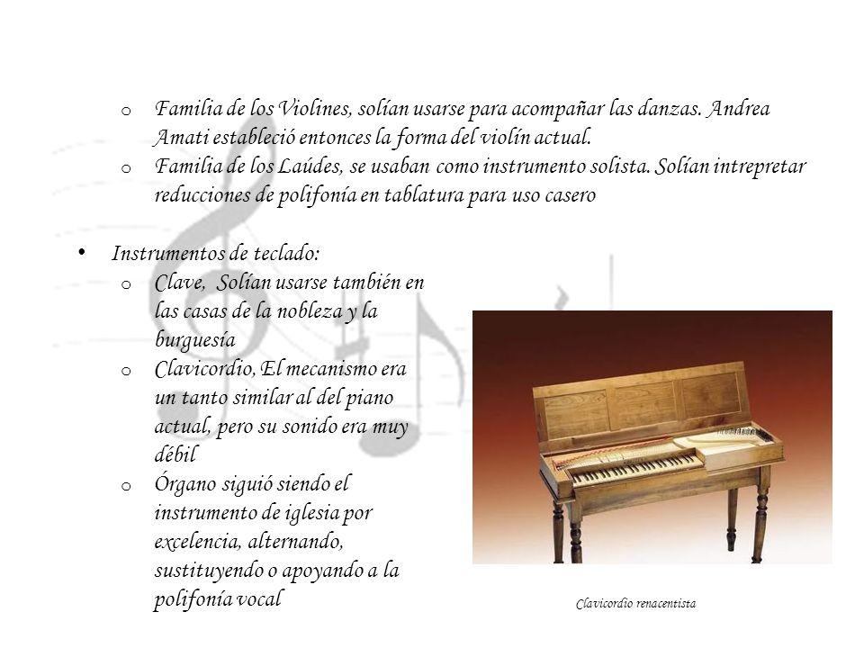 o Familia de los Violines, solían usarse para acompañar las danzas. Andrea Amati estableció entonces la forma del violín actual. o Familia de los Laúd