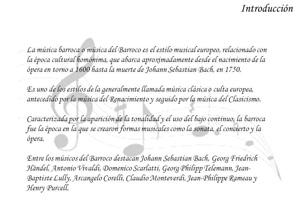 La música barroca o música del Barroco es el estilo musical europeo, relacionado con la época cultural homónima, que abarca aproximadamente desde el n