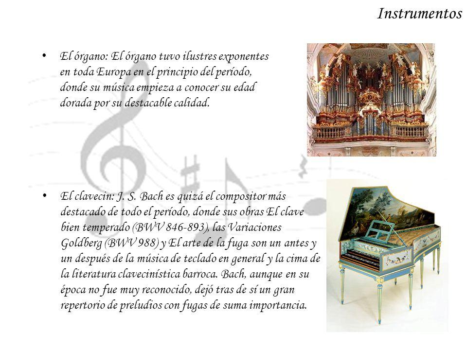 Instrumentos El órgano: El órgano tuvo ilustres exponentes en toda Europa en el principio del período, donde su música empieza a conocer su edad dorad