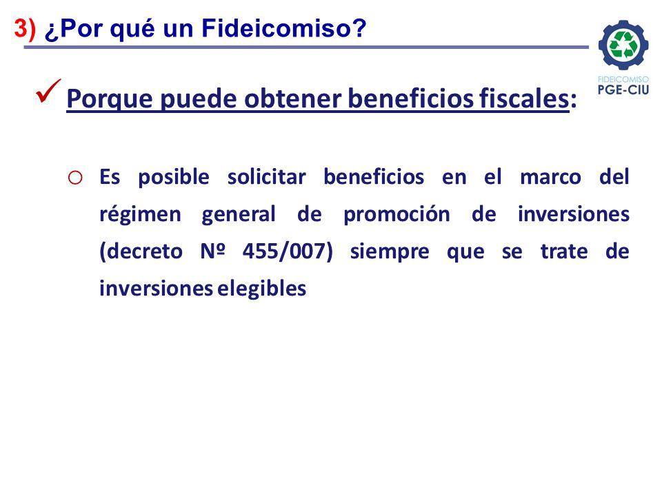 Porque puede obtener beneficios fiscales: o Es posible solicitar beneficios en el marco del régimen general de promoción de inversiones (decreto Nº 45