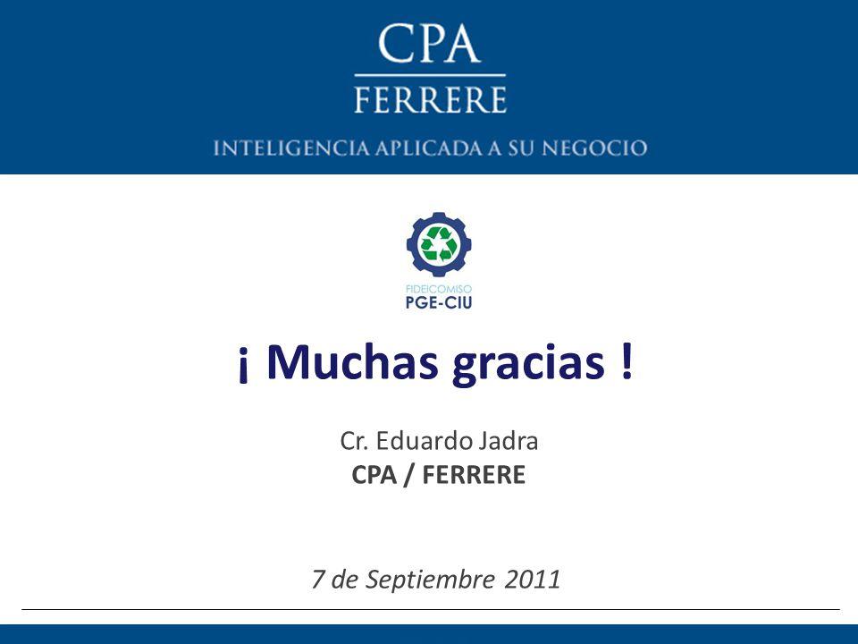 ¡ Muchas gracias ! Cr. Eduardo Jadra CPA / FERRERE 7 de Septiembre 2011