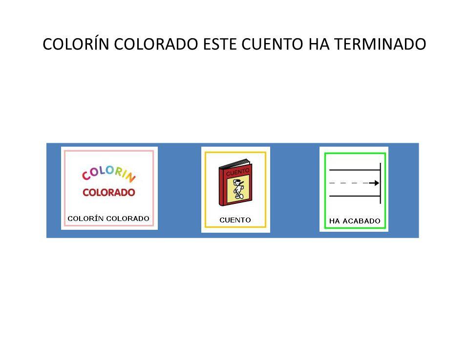 COLORÍN COLORADO ESTE CUENTO HA TERMINADO