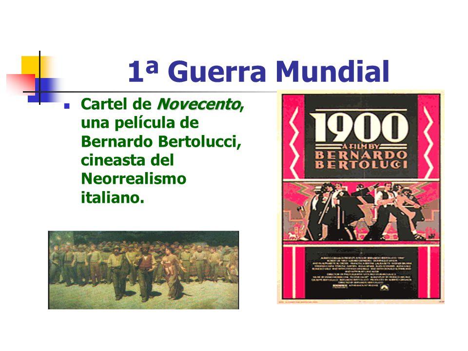 1ª Guerra Mundial Novecento Cartel de Novecento, una película de Bernardo Bertolucci, cineasta del Neorrealismo italiano.