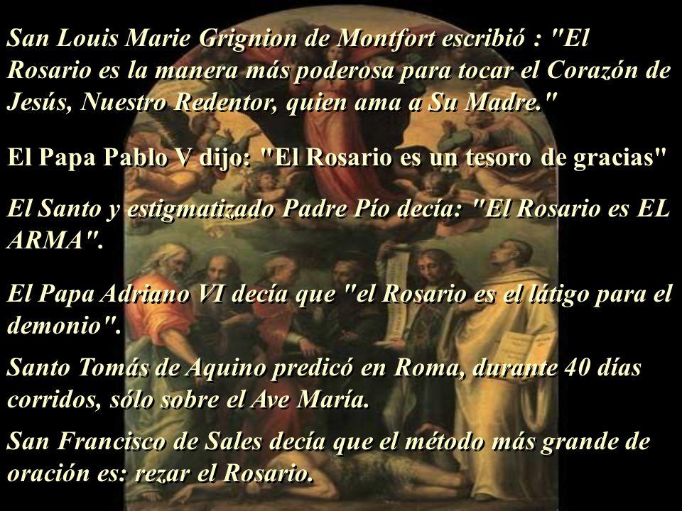 Nuestra Señora dijo de manera explícita en Fátima en 1917: El Rosario es el arma que puede traer La Paz al Mundo