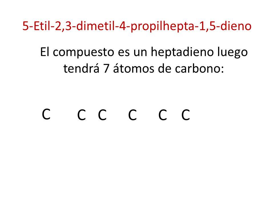 5-Etil-2,3-dimetil-4-propilhepta-1,5-dieno El compuesto es un heptadieno luego tendrá 7 átomos de carbono: C C C CC C