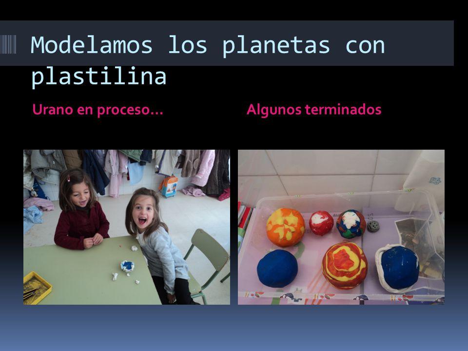 Modelamos los planetas con plastilina Urano en proceso…Algunos terminados