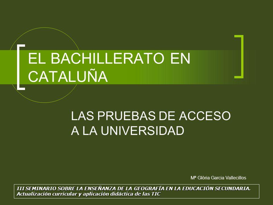 El bachillerato en Cataluña Las PAU El Bachillerato en Cataluña presenta similitudes y diferencias con el establecido en el resto del territorio nacional.