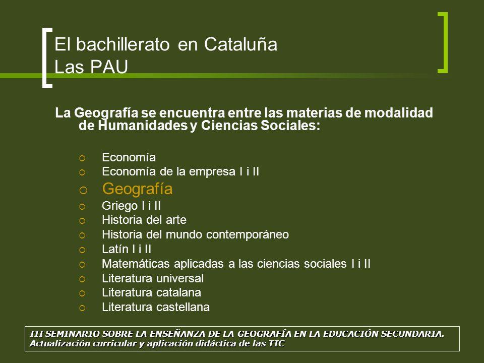 El bachillerato en Cataluña Las PAU La Geografía se encuentra entre las materias de modalidad de Humanidades y Ciencias Sociales: Economía Economía de