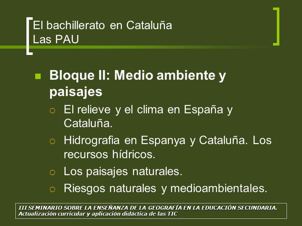 Bloque II: Medio ambiente y paisajes El relieve y el clima en España y Cataluña. Hidrografia en Espanya y Cataluña. Los recursos hídricos. Los paisaje