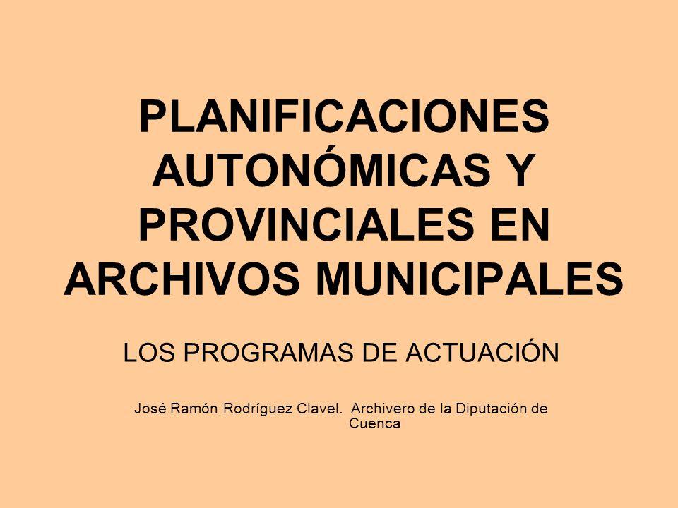 PLANIFICACIONES AUTÓNOMICAS Y PROVINCIALES EN ARCHIVOS MUNICIPALES.