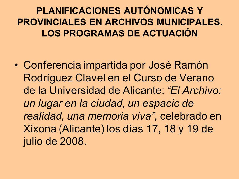 CARACTERÍSTICAS DE LAS PLANIFICACIONES AUTONÓMICAS Y PROVINCIALES B.- Una estrategia de consolidación, que implica una segunda etapa de afianzamiento y estabilidad permanente de la función archivística en los municipios.