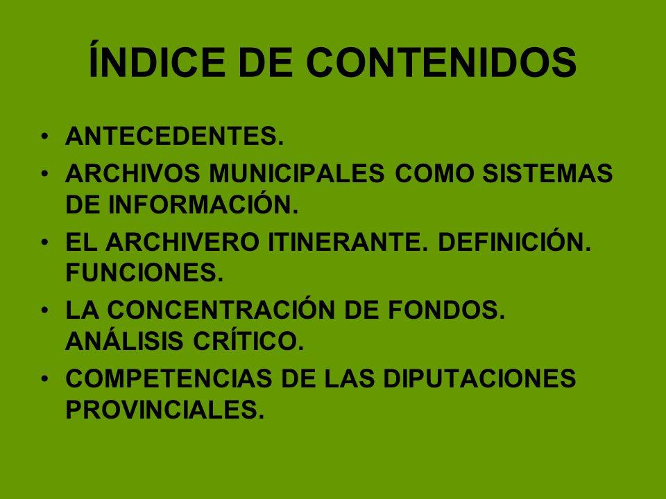 COMPETENCIAS DE DIPUTACIONES PROVINCIALES Artículo 29 de la Ley de Archivos Públicos de Castilla-La Mancha: – Es competencia de las Diputaciones Provinciales en materia de archivos municipales, la prestación de servicios de asesoramiento técnico y de apoyo económico a los archivos municipales.