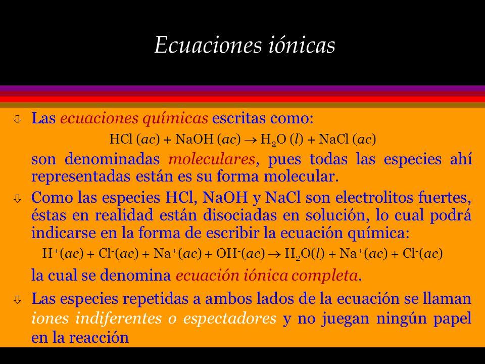 Reacciones de Neutralización Cuando se mezclan una solución ácida con una solución básica ocurre una reacción de neutralización, cuyo producto no pres