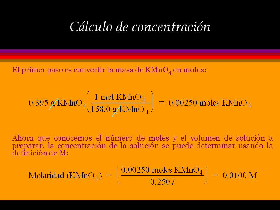 Cálculo de concentración El permanganato de potasio, KMnO 4, es un reactivo común de laboratorio y usado alguna vez como germicida en el tratamiento d