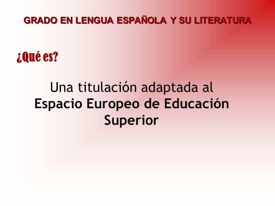 ¿Qué es? Una titulación adaptada al Espacio Europeo de Educación Superior