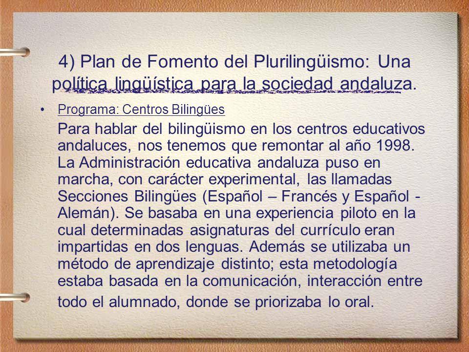 4) Plan de Fomento del Plurilingüismo: Una política lingüística para la sociedad andaluza.