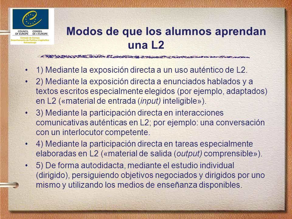 Modos de que los alumnos aprendan una L2 1) Mediante la exposición directa a un uso auténtico de L2.