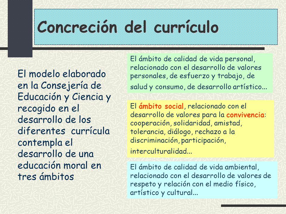 El modelo elaborado en la Consejería de Educación y Ciencia y recogido en el desarrollo de los diferentes currícula contempla el desarrollo de una edu
