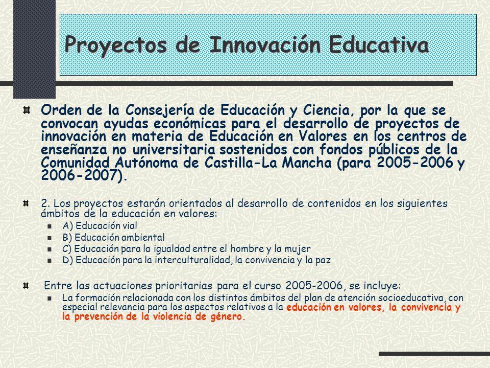 Proyectos de Innovación Educativa Orden de la Consejería de Educación y Ciencia, por la que se convocan ayudas económicas para el desarrollo de proyec