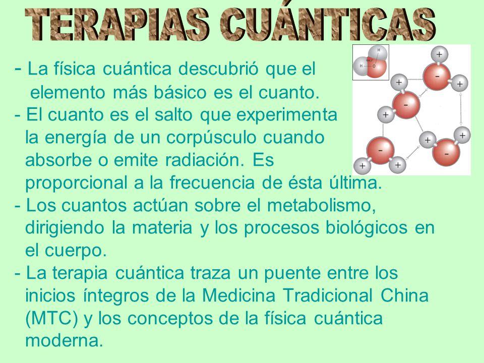 - La física cuántica descubrió que el elemento más básico es el cuanto.
