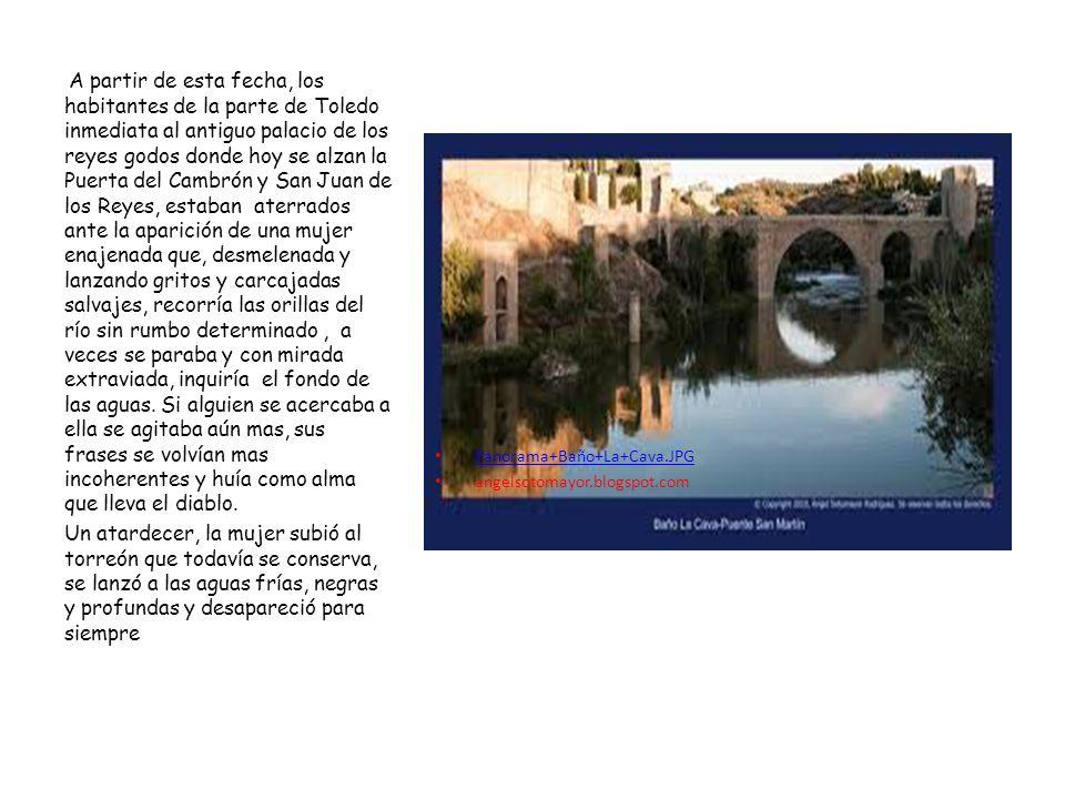 Panorama+Baño+La+Cava.JPG angelsotomayor.blogspot.com A partir de esta fecha, los habitantes de la parte de Toledo inmediata al antiguo palacio de los