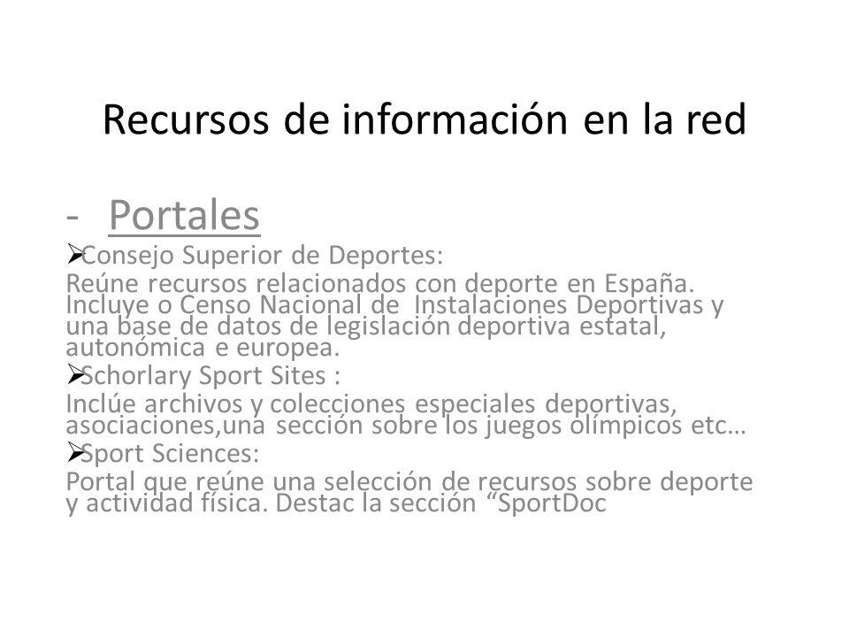Recursos de información en la red -Portales Consejo Superior de Deportes: Reúne recursos relacionados con deporte en España. Incluye o Censo Nacional