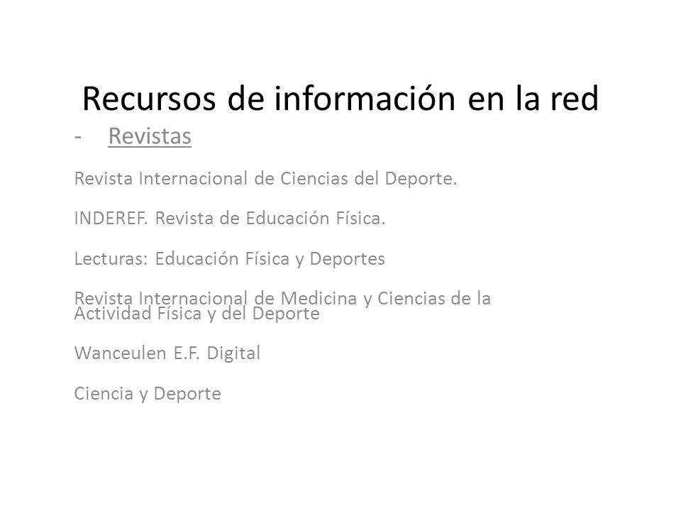Recursos de información en la red -Revistas Revista Internacional de Ciencias del Deporte. INDEREF. Revista de Educación Física. Lecturas: Educación F